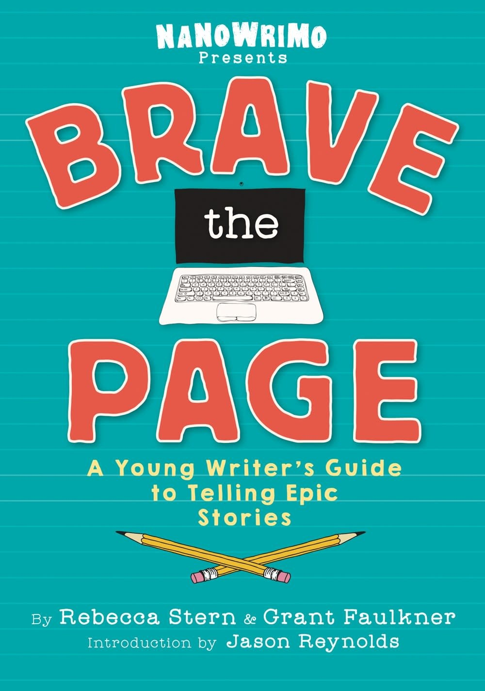 Viking Books for Young Readers NaNoWriMo: Brave the Page: A Young Writer's Guide...
