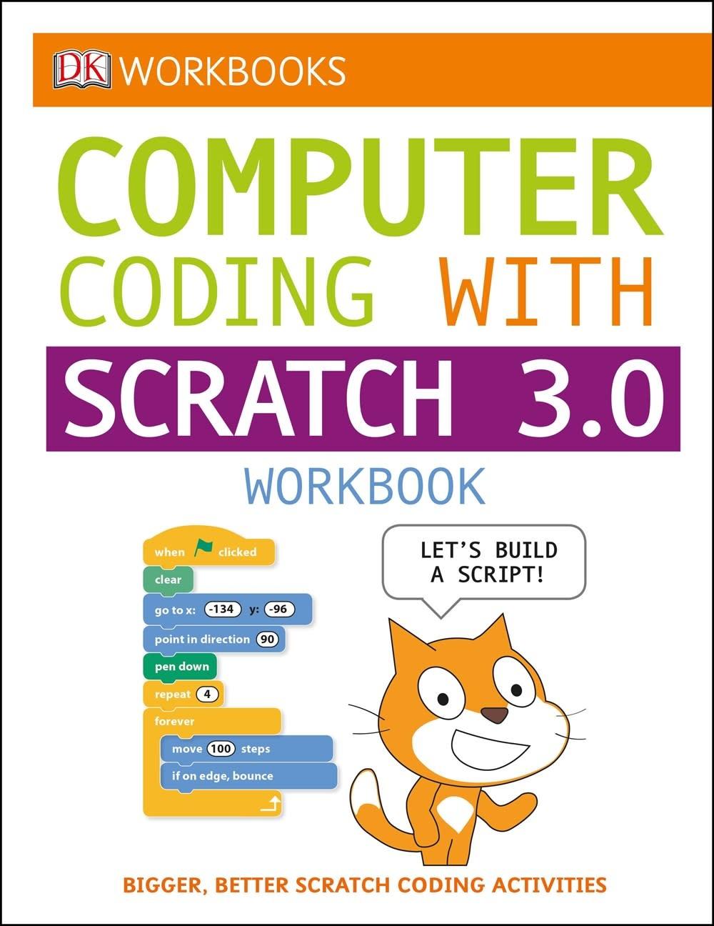 DK Children DK Workbooks: Computer Coding with Scratch 3.0