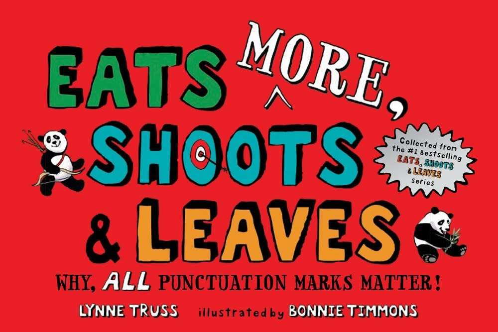 G.P. Putnam's Sons Books for Young Readers Eats MORE, Shoots & Leaves: ALL Punctuation Marks...
