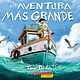 Scholastic en Espanol The Greatest Adventure / La Aventura Mas Grande(Spanish)