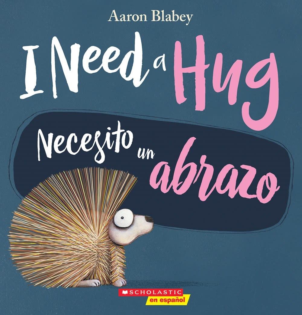 Scholastic en Espanol I Need a Hug / Necesito un abrazo (Spanish-English)