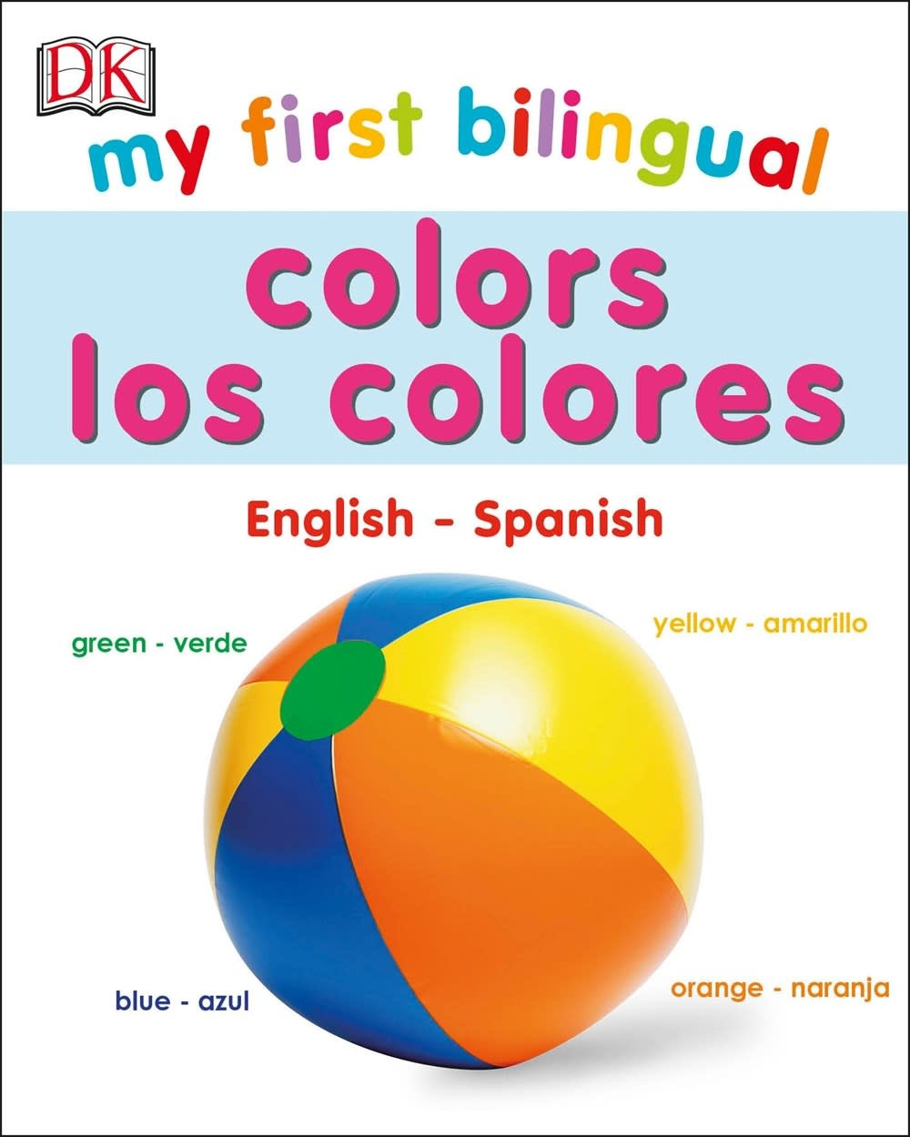 DK Children DK My First: Bilingual Colors / Colores (Spanish-English)