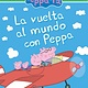 Scholastic en Espanol Around the World with Peppa / La Vuelta al Mundo Con Peppa(Spanish)