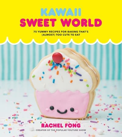 Clarkson Potter Kawaii Sweet World Cookbook