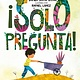 Philomel Books Just Ask! / ¡Solo pregunta! (Spanish)