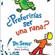 Random House Books for Young Readers Would You Rather Be a Bullfrog / ¿Preferirías ser una rana? (Spanish)
