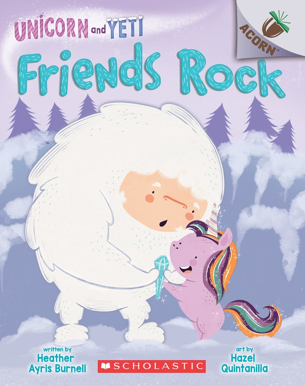 Scholastic Inc. Unicorn and Yeti 03 Friends Rock