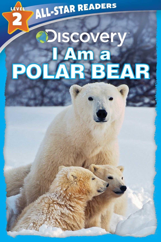 Silver Dolphin Books I am a Polar Bear (Discovery, Lvl 2)