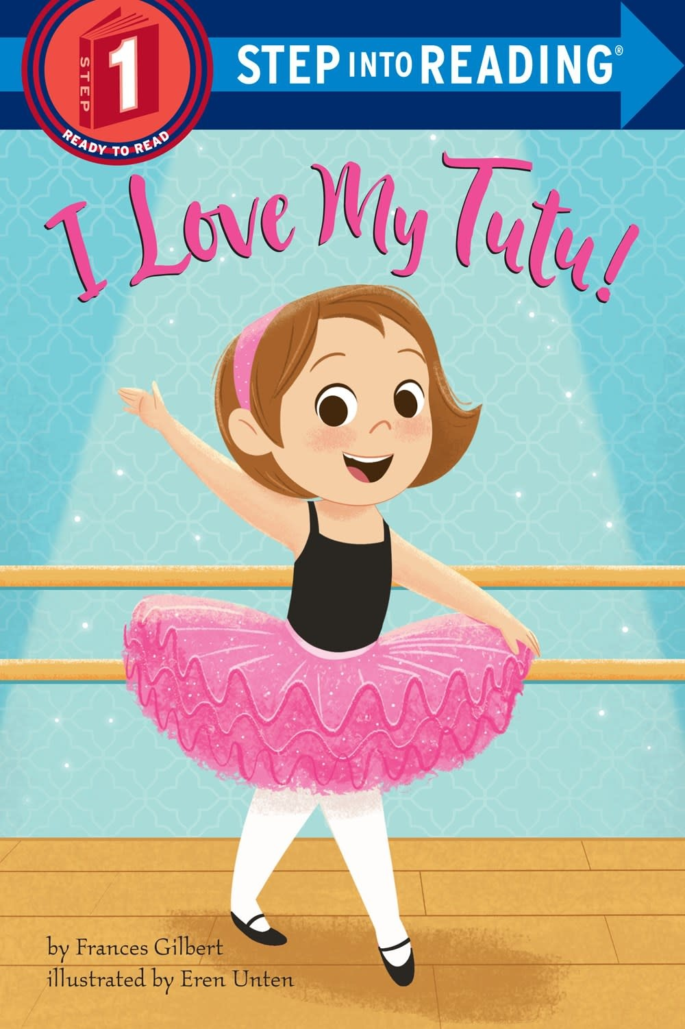 Random House Books for Young Readers I Love My Tutu! (Step-into-Reading, Lvl 1)