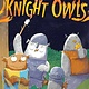 Simon Spotlight Knight Owls (Ready-to-Read, Lvl Pre-1)
