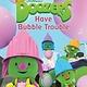 Simon Spotlight Doozers:  Have Bubble Trouble (Ready-to-Read, Lvl 1)