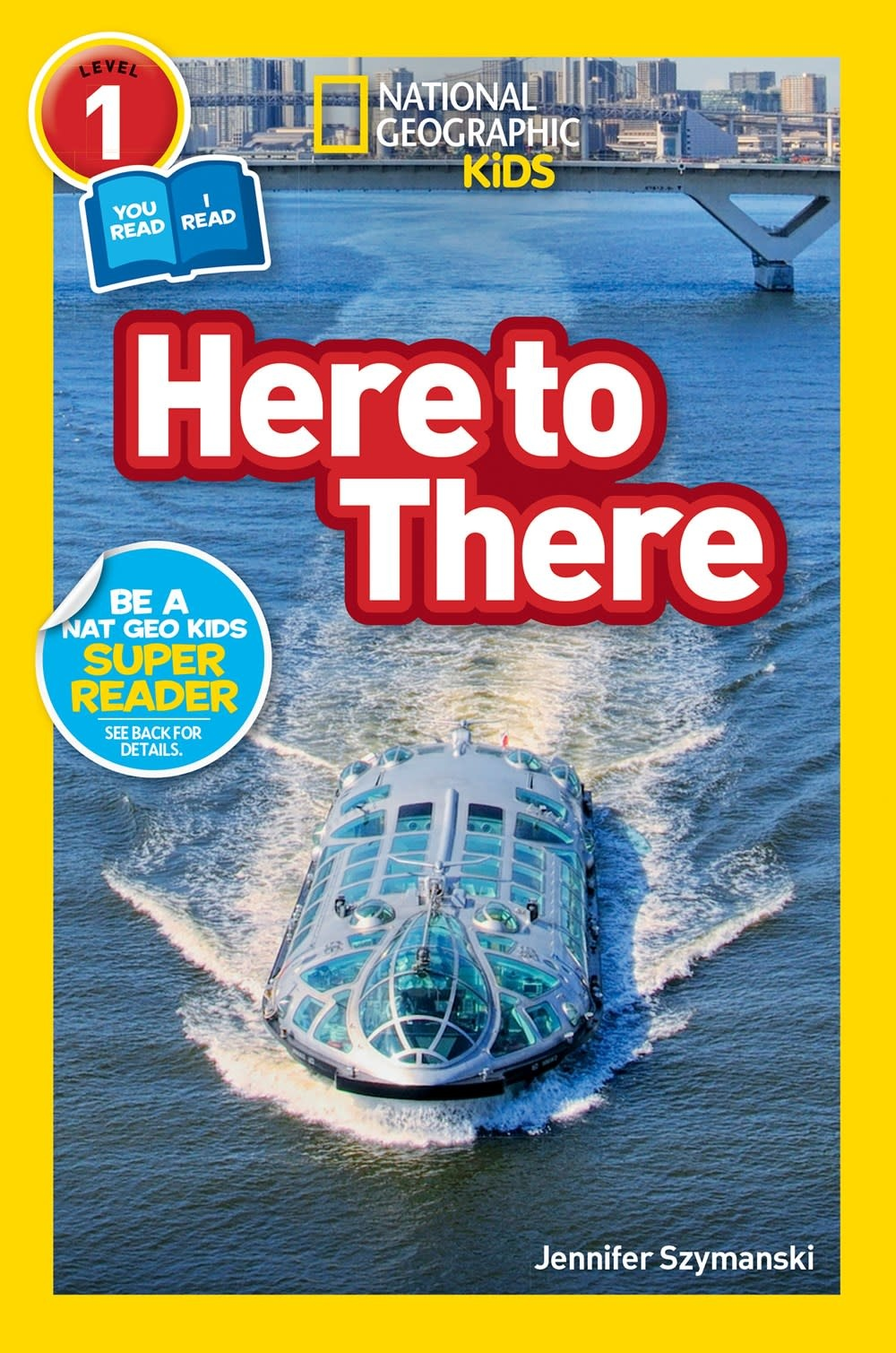 National Geographic Children's Books Here to There (Nat Geo Reader, Lvl 1)