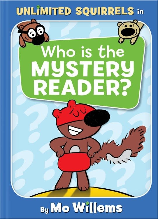 Hyperion Books for Children Unlimited Squirrels: Who is the Mystery Reader?