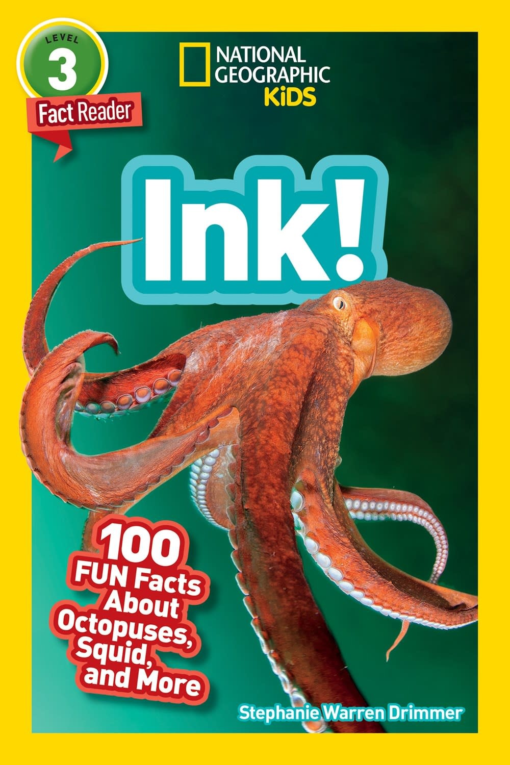 National Geographic Children's Books Ink!: 100 Fun Facts About Octopuses, Squid, and More (National Geographic Readers, Lvl 3)