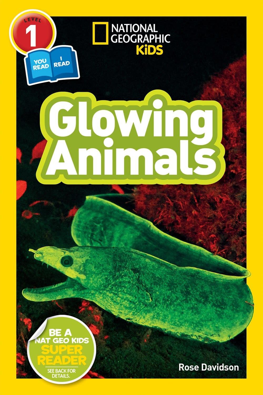 National Geographic Children's Books Glowing Animals (Nat Geo Reader, Lvl 1)