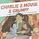 Chronicle Books Charlie & Mouse & Grumpy