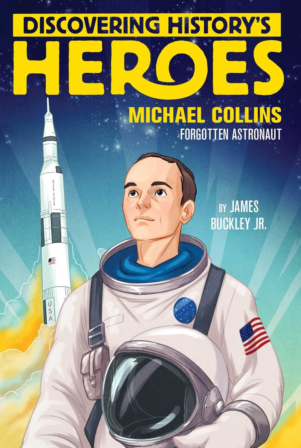 Aladdin Discovering History's Heroes: Michael Collins, Forgotten Astronaut