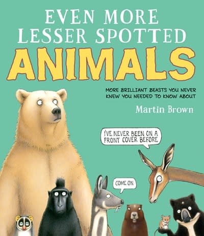 David Fickling Books Even More Lesser Spotted Animals
