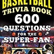 Sports Publishing The Ultimate Basketball Trivia Book