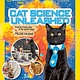 National Geographic Children's Books Cat Science Unleashed: Fun Activities to Do With...
