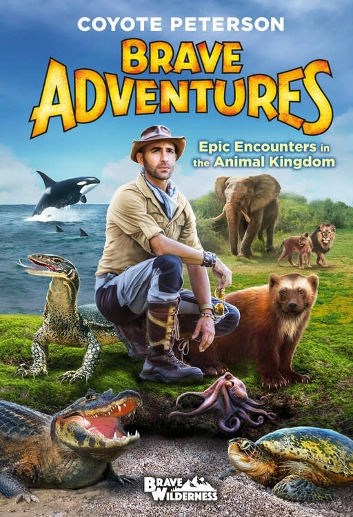 Little, Brown Books for Young Readers Brave Adventures: Epic Encounters in the Animal Kingdom