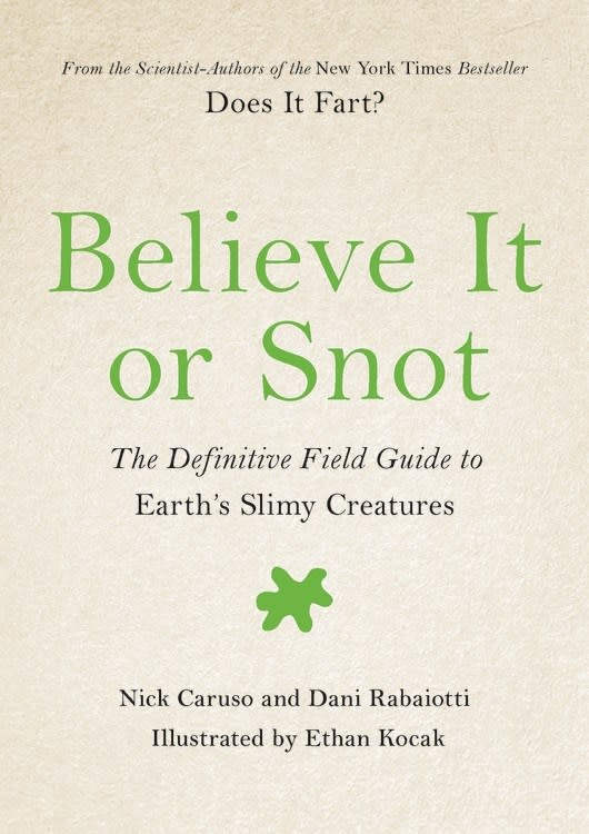 Hachette Books Believe It or Snot: ...Guide to Earth's Slimy Creatures
