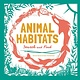Princeton Architectural Press Animal Habitats (Search and Find)