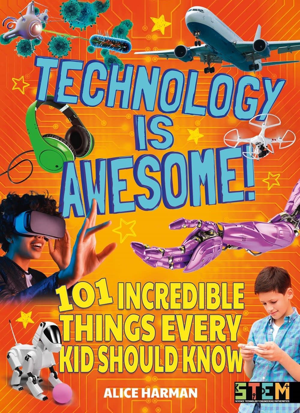 Arcturus Publishing Limited Technology Is Awesome: 101 Incredible Things Every...