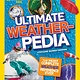National Geographic Children's Books National Geographic Kids Ultimate Weatherpedia