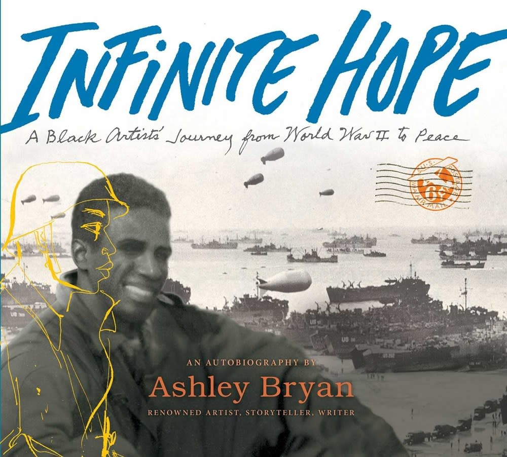 Atheneum/Caitlyn Dlouhy Books Infinite Hope: A Black Artist's Journey... WWII to Peace