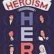 HarperCollins Heroism Begins with Her