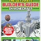 Scholastic Inc. The Ultimate Builder's Guide in Minecraft (GamesMaster Presents)