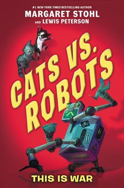 Katherine Tegen Books Cats vs. Robots 01 This Is War