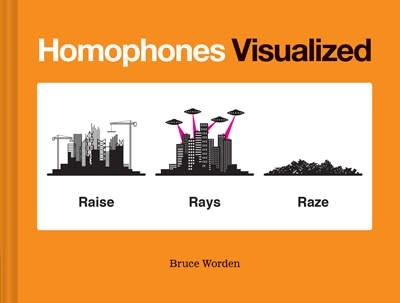 Chronicle Books Homophones Visualized