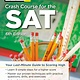 Princeton Review Crash Course for the SAT, 6th Edition