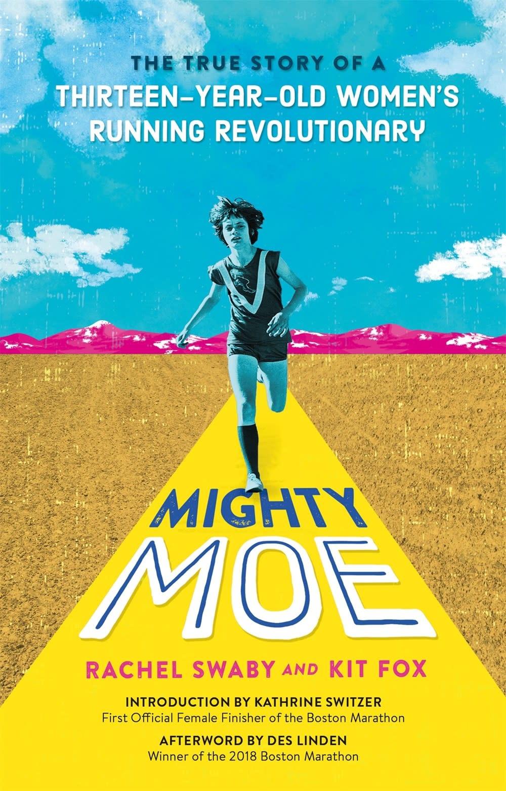 Farrar, Straus and Giroux (BYR) Mighty Moe: ...13-Year-Old Women's Running Revolutionary