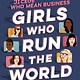 Delacorte Books for Young Readers Girls Who Run the World: 31 CEOs Who Mean Business