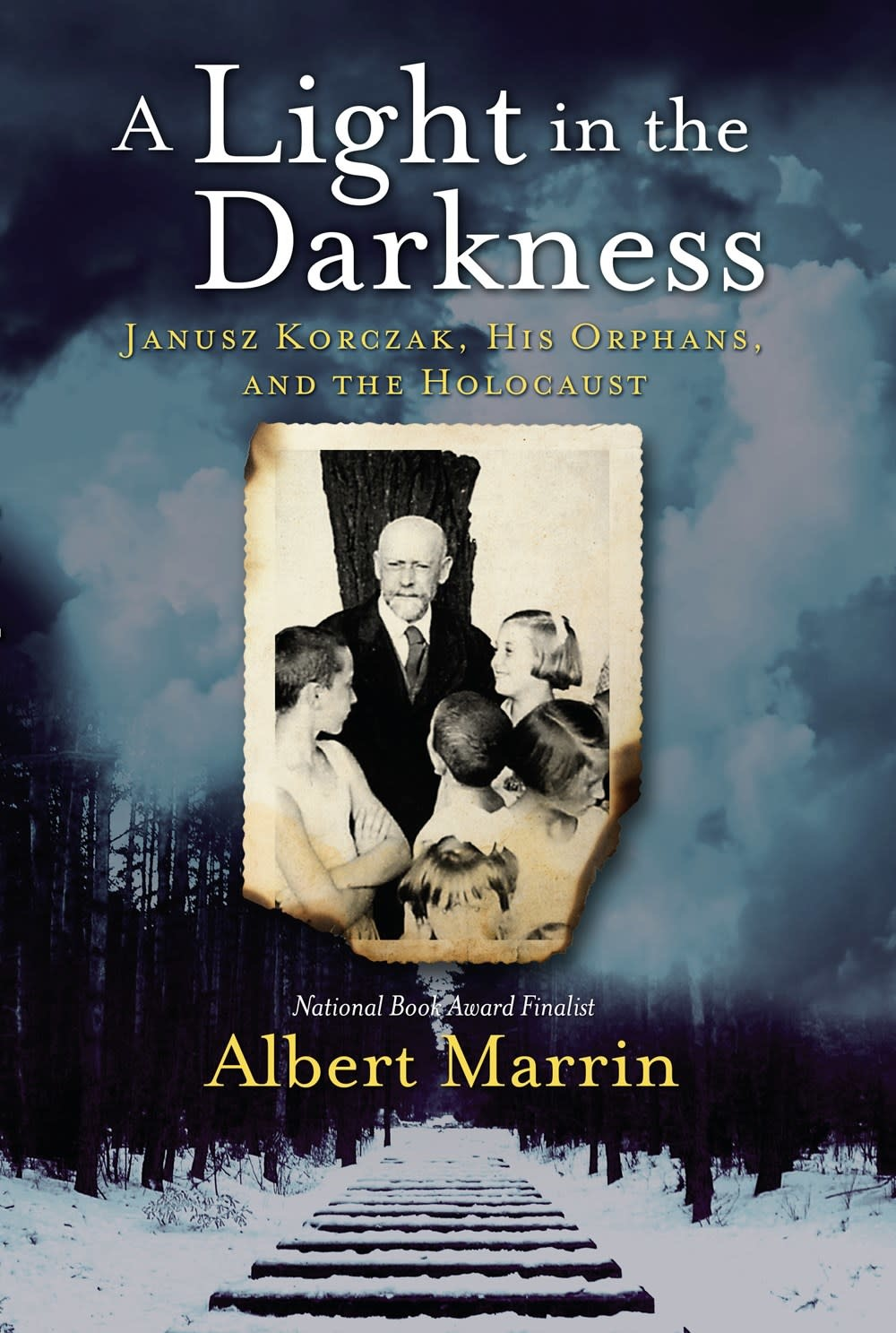 Knopf Books for Young Readers A Light in the Darkness: Janusz Korczak... and the Holocaust