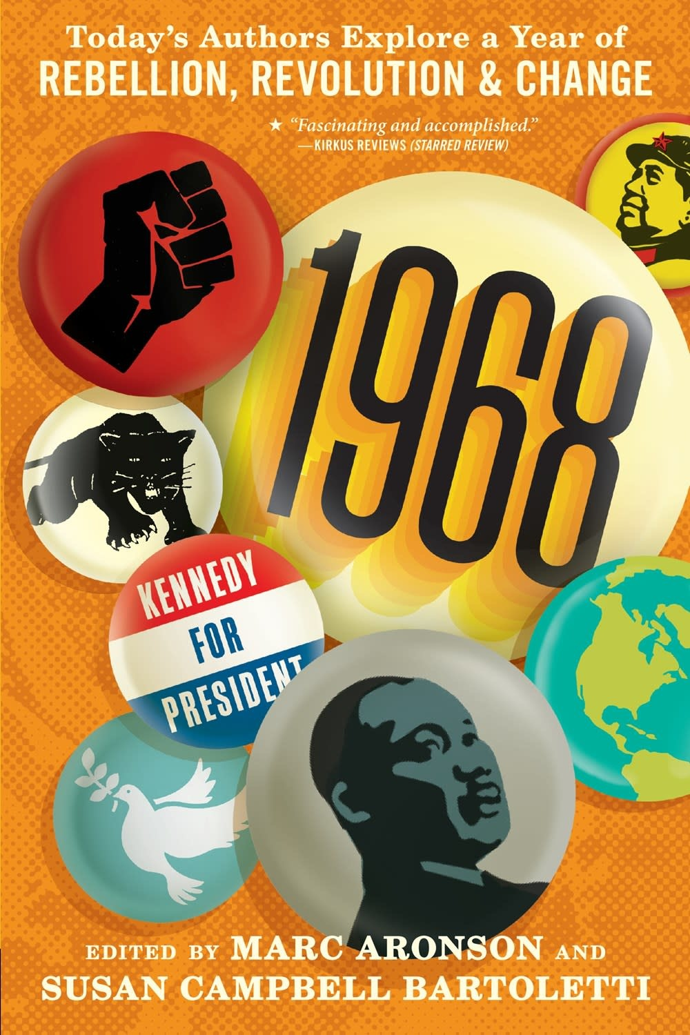 Candlewick 1968: Today's Authors Explore a Year of Rebellion, Revolution, and Change