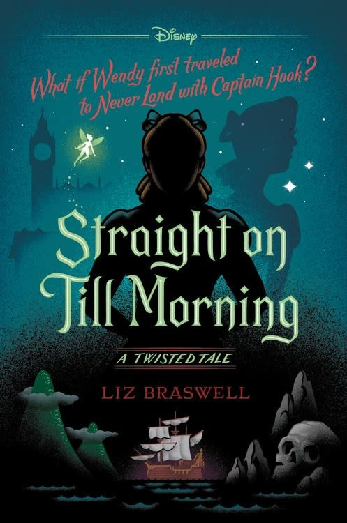 Disney Press Straight On Till Morning: A Twisted Tale