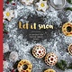 Hardie Grant Let it Snow: 24 Recipes for Festive Sweet Treats
