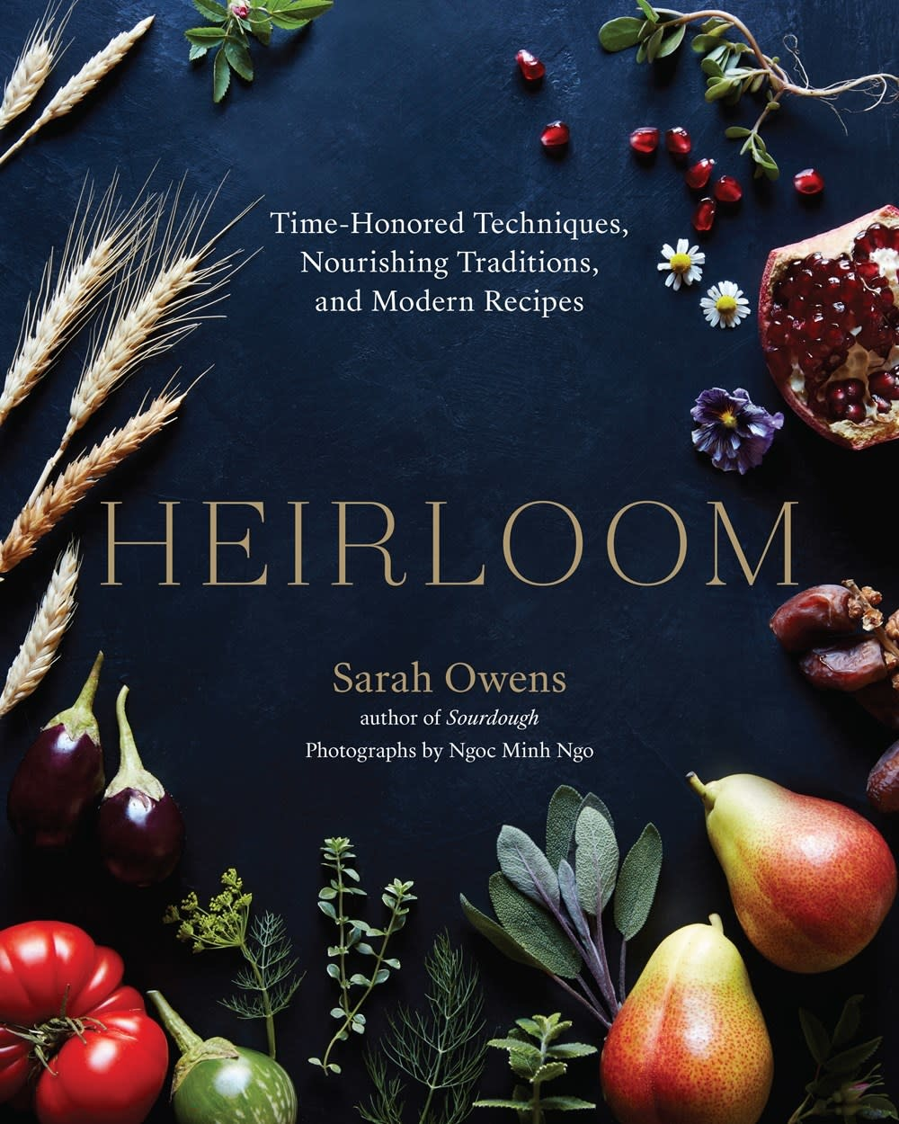 Roost Books Heirloom: Time-Honored Techniques... Modern Recipes