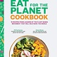 Abrams Eat for the Planet Cookbook: 75 Recipes from Leaders of the Plant-Based Movement that Will Help Save the World