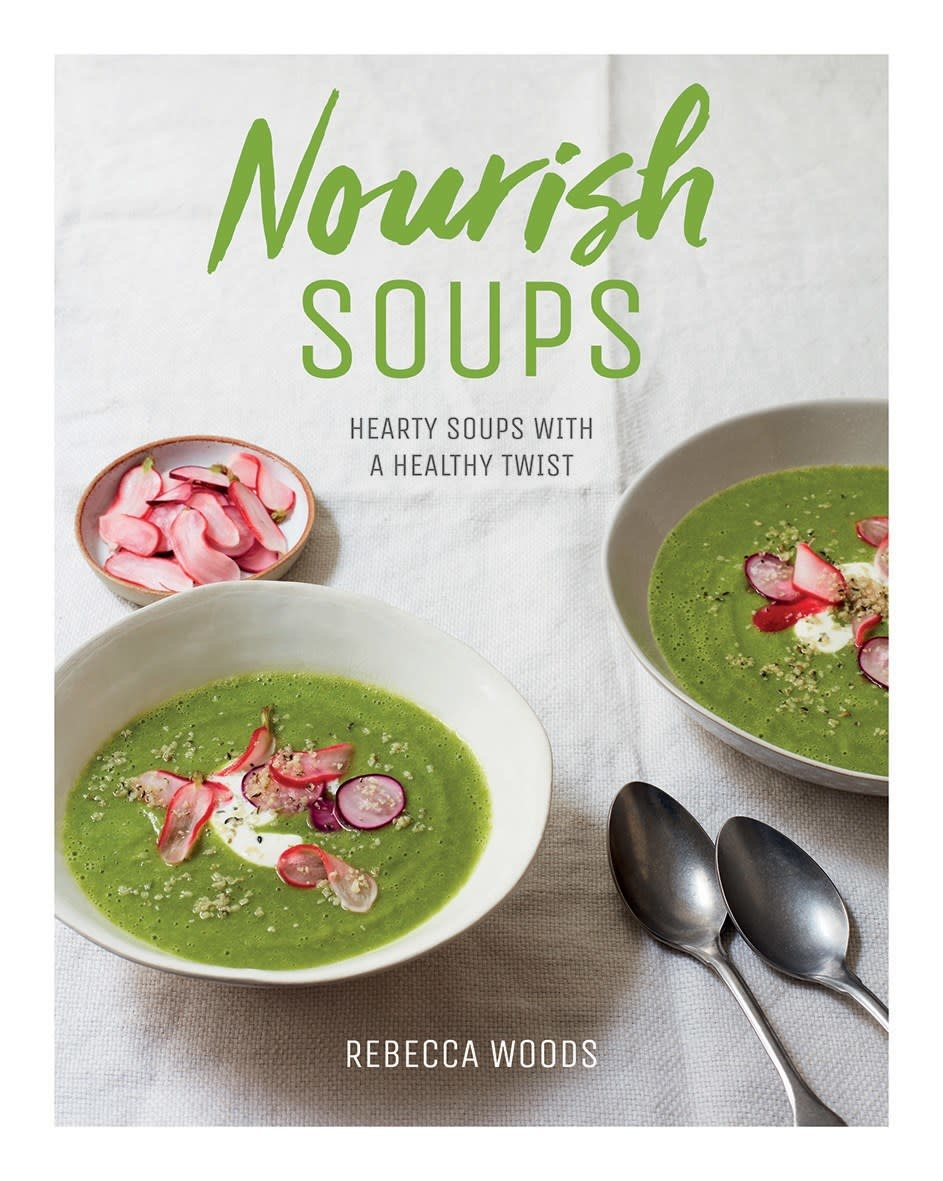Quadrille Publishing Nourish Soups: Hearty Soups with a Healthy Twist