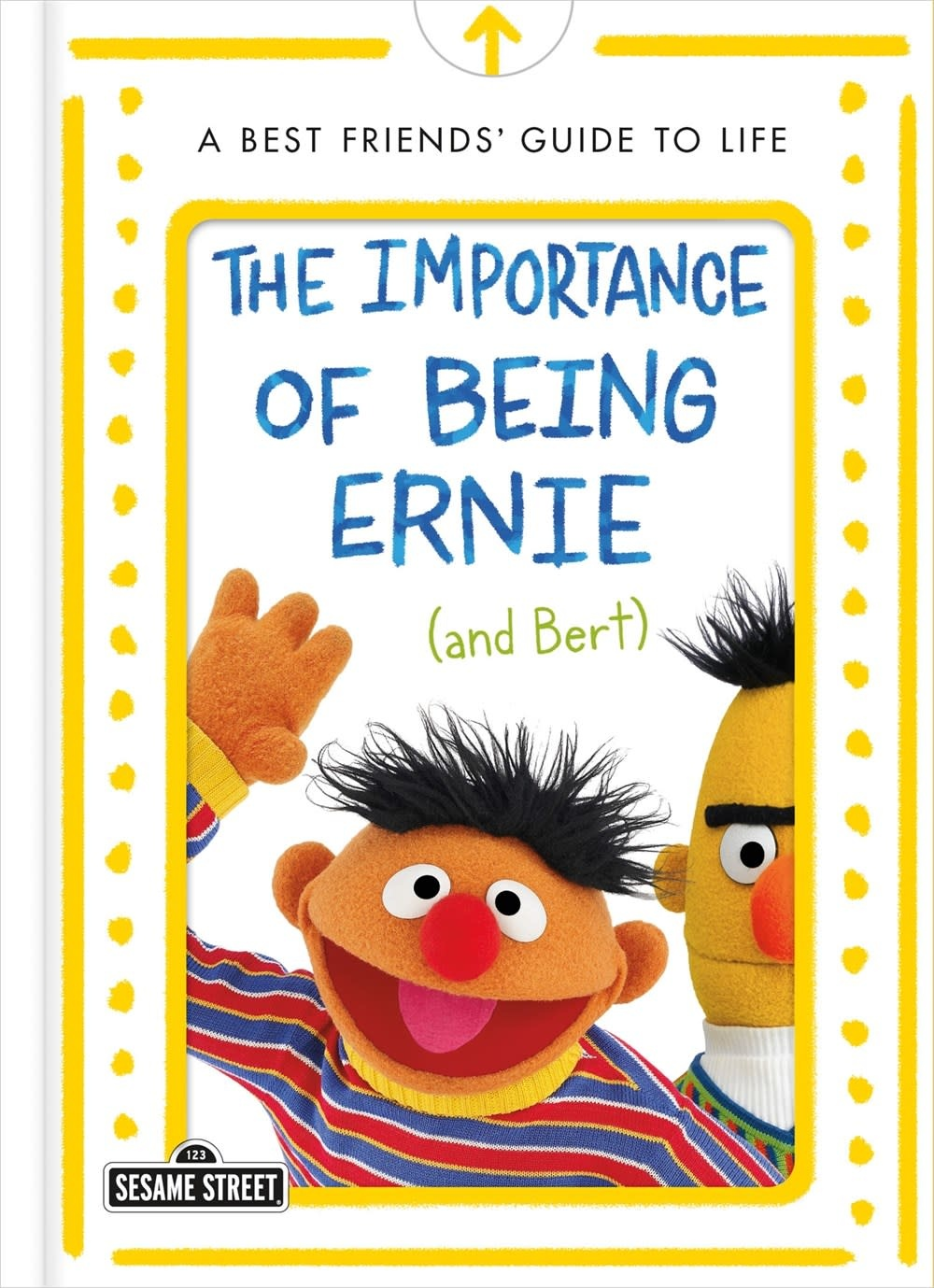 Imprint The Importance of Being Ernie (and Bert): A Best Friends' Guide to Life