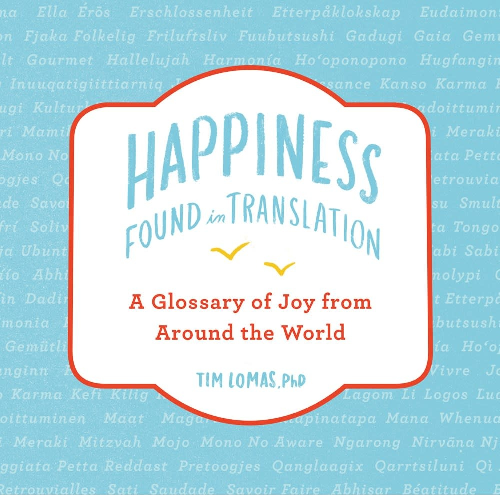 TarcherPerigee Happiness--Found in Translation: A Glossary of Joy...