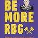 DK Be More RBG: Speak Truth and Dissent with Supreme Style