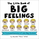 Adams Media The Little Book of Big Feelings: ...Life's Many Emotions
