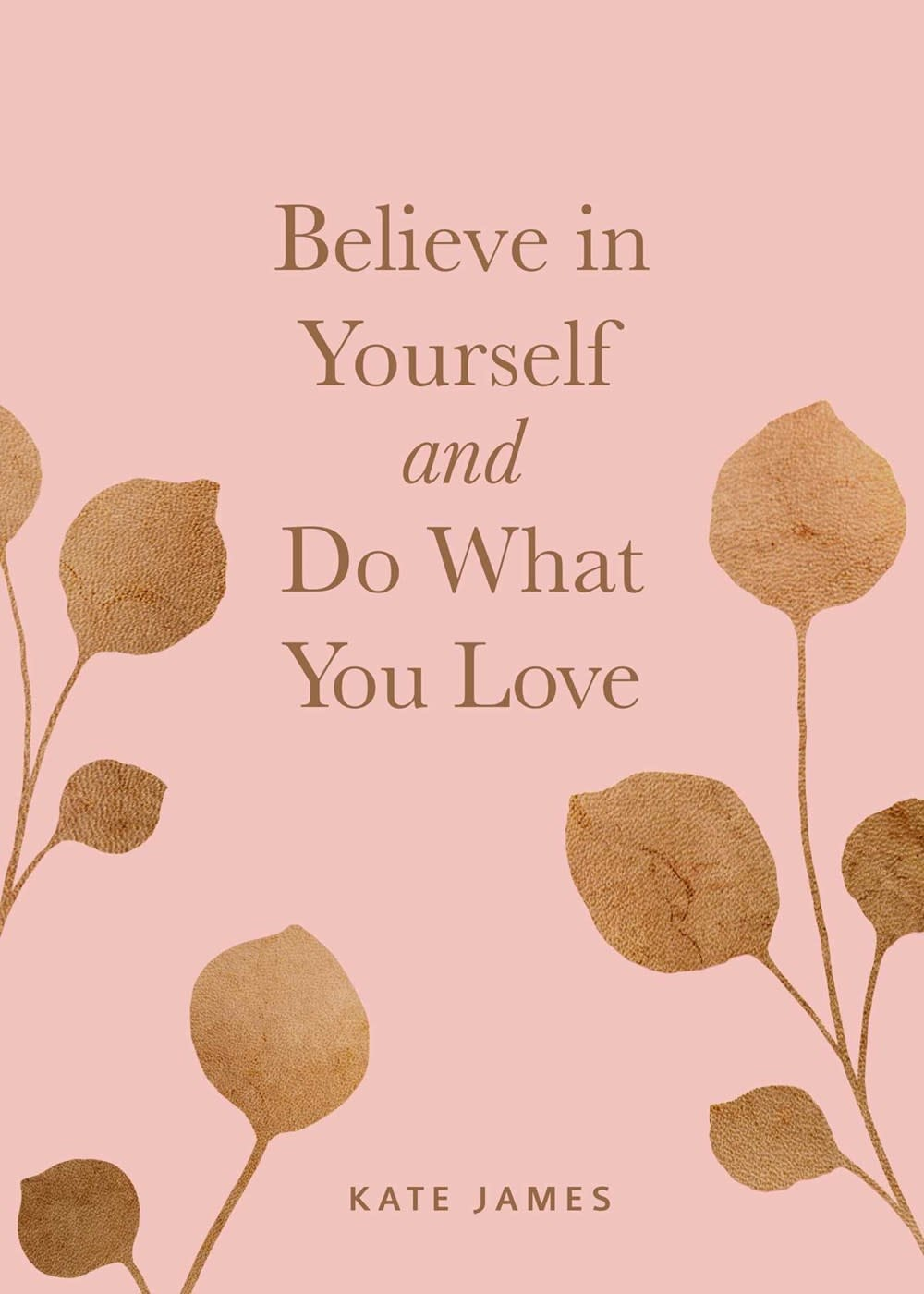 Andrews McMeel Publishing Believe in Yourself and Do What You Love