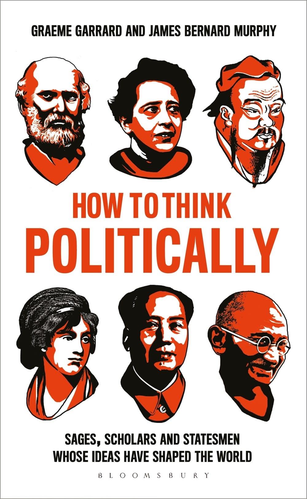 Bloomsbury Continuum How to Think Politically: Sages, Scholars, & Statemen...